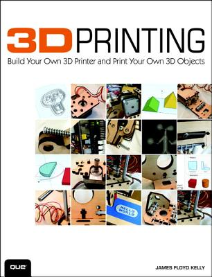 3d Printing By Kelly, James Floyd