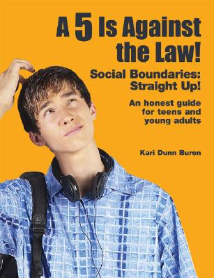 A 5 Is Against the Law! Social Boundaries By Buron, Kari Dunn